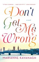 Don't Get Me Wrong - Marianne Kavanagh