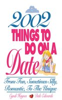 2002 Things To Do On A Date: From Fun, Sometimes Silly, Romantic, to the Unique - Cyndi Haynes, Dale Edwards