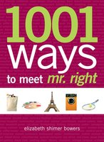 1001 Places to Meet Mr. Right - Elizabeth Shimer