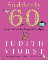 Suddenly Sixty - Judith Viorst