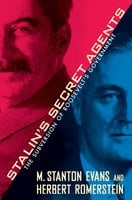 Stalin's Secret Agents: The Subversion of Roosevelt's Government - M. Stanton Evans, Herbert Romerstein