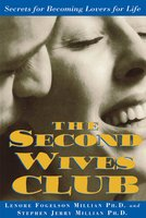 The Second Wives' Club: Secrets for Becoming Lovers for Life - Stephen Millian, Lonore Millian