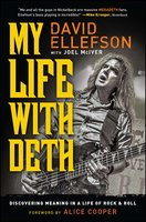 My Life with Deth: Discovering Meaning in a Life of Rock & Roll - Joel McIver, David Ellefson