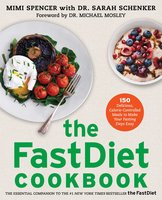 The FastDiet Cookbook: 150 Delicious, Calorie-Controlled Meals to Make Your Fasting Days Easy - Mimi Spencer, Sarah Schenker