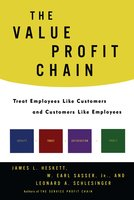 The Value Profit Chain: Treat Employees Like Customers and Customers Like - James L. Heskett, W. Earl Sasser, Leonard A. Schlesinger