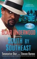 South by Southeast - Steven Barnes,Blair Underwood,Tananarive Due
