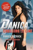 Danica: Crossing the Line - Danica Patrick