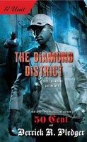 The Diamond District - 50 Cent, Derrick Pledger