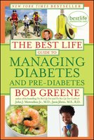 The Best Life Guide to Managing Diabetes and Pre-Diabetes - Bob Greene, John J. Merendino Jr., M.D., Janis Jibrin, M.S., R.D.