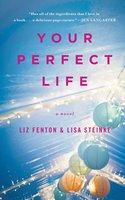 Your Perfect Life - Liz Fenton, Lisa Steinke