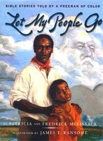Let My People Go: Bible Stories Told by a Freeman of Color - Fredrick L. McKissack, Patricia C. McKissack