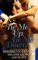 Tie Me Up, Tie Me Down - Sherrilyn Kenyon, Melanie George, Jaid Black