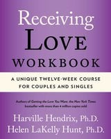 Receiving Love Workbook - Harville Hendrix, Helen LaKelly Hunt