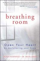 Breathing Room: Open Your Heart by Decluttering Your Home - Melva Green, Lauren Rosenfeld