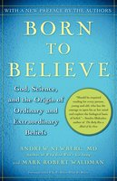 Born to Believe: God, Science, and the Origin of Ordinary and Extraordinary Beliefs - Mark Robert Waldman, Andrew Newberg