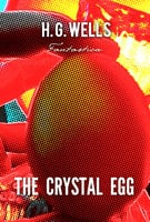 The Crystal Egg - H.G. Wells