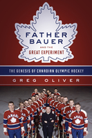 Father Bauer and the Great Experiment - Greg Oliver, Jim Gregory