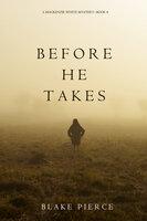 Before He Takes - Blake Pierce