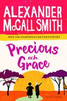 Precious och Grace - Alexander McCall Smith