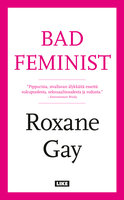 Bad feminist - Roxane Gay