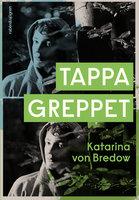 Tappa greppet - Katarina von Bredow
