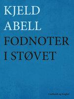 Fodnoter i støvet - Kjeld Abell