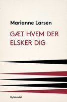 Gæt hvem der elsker dig - Marianne Larsen