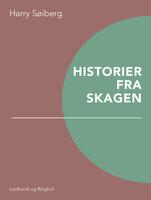 Historier fra Skagen - Harry Søiberg