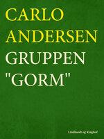 """Gruppen """"Gorm"""" - Carlo Andersen"""