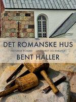 Det romanske hus - Bent Haller