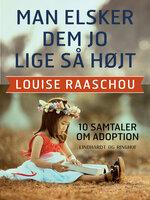Man elsker dem jo lige så højt - Louise Raaschou