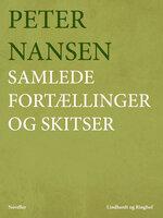 Samlede fortællinger og skitser - Peter Nansen