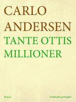 Tante Ottis millioner - Carlo Andersen