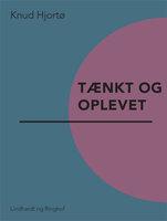 Tænkt og oplevet - Knud Hjortø