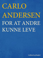 For at andre kunne leve - Carlo Andersen