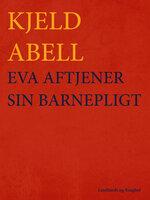 Eva aftjener sin barnepligt - Kjeld Abell