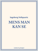 Mens man kan se - Ingeborg Vollquartz