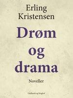Drøm og drama - Erling Kristensen