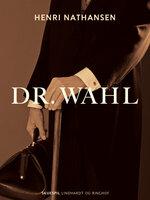 Dr. Wahl - Henri Nathansen