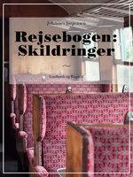 Rejsebogen: Skildringer - Johannes Jørgensen