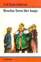 Hvordan Søren blev konge - Leif Esper Andersen