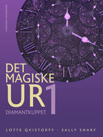 Det magiske ur 1 - Sally Sharf, Lotte Qvistorff