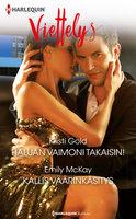 Haluan vaimoni takaisin! / Kallis väärinkäsitys - Emily McKay,Kristi Gold