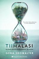 Tiimalasi: Elämä alkaa kuoleman jälkeen - Gena Showalter
