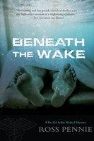 Beneath the Wake - Ross Pennie
