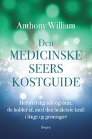 Den medicinske seers kostguide - Anthony William