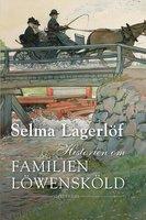 Historien om familien Löwensköld - Selma Lagerlöf