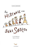 En historie om seks søstre - Louis Jensen