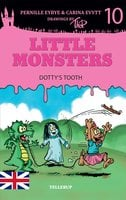 Little Monsters #10: Dotty's Tooth - Pernille Eybye, Carina Evytt