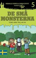 De små monsterna #5: Toms arm trillar av - Pernille Eybye,Carina Evytt